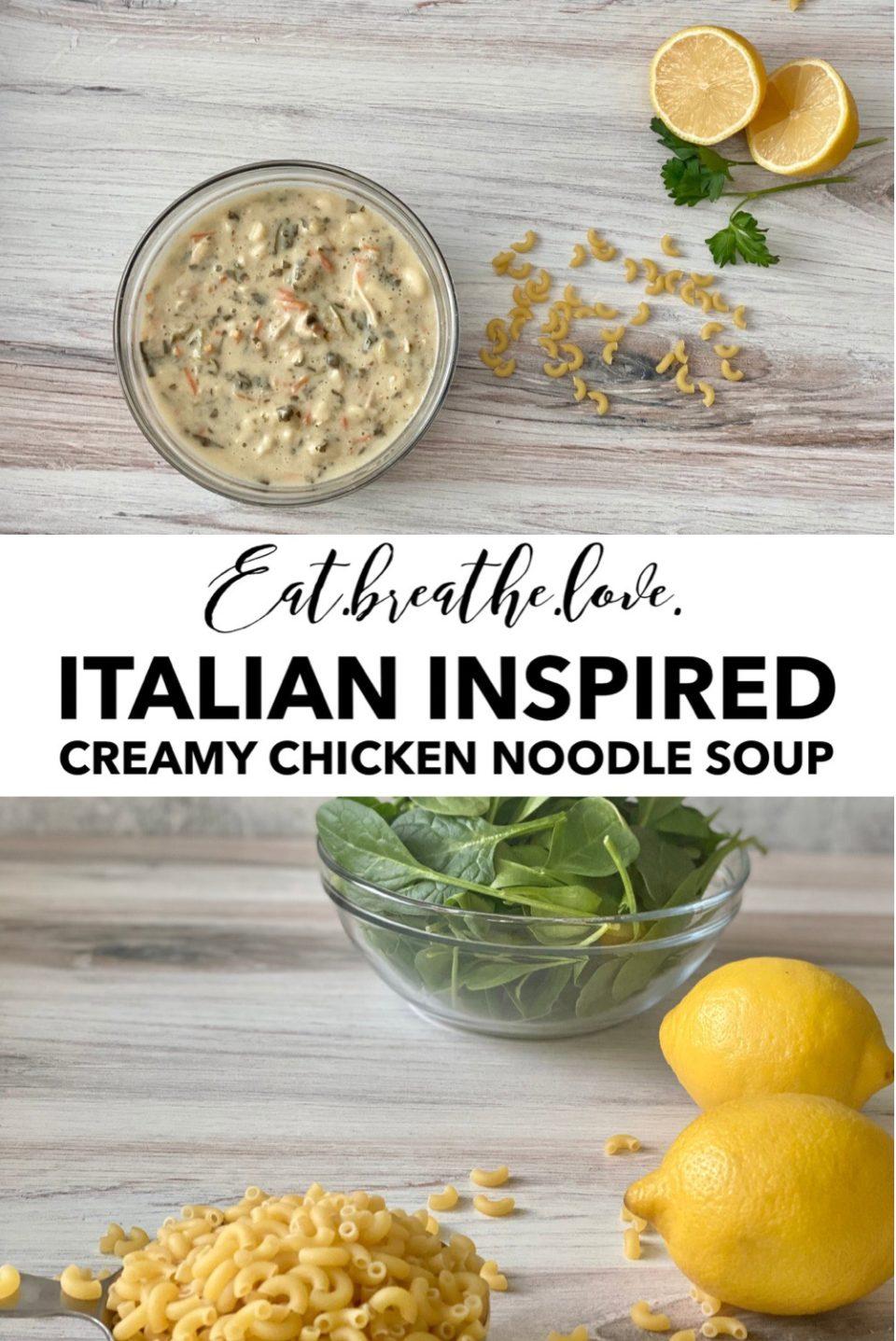 Italian Inspired Creamy Chicken Noodle Soup    www.eatbreathelove.net